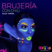 Brujería Con Chilli: On Fire, Episodio 2 de Olga Tañón
