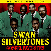 Gospel Favorites (Deluxe Edition) by The Swan Silvertones
