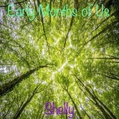 Early Months of Us by Shelly