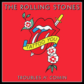 Troubles A' Comin de The Rolling Stones