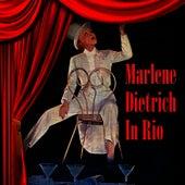 In Rio by Marlene Dietrich