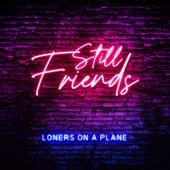 Still Friends de Loners On A Plane