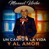 Un Canto a la Vida y al Amor von Manuel Uribe