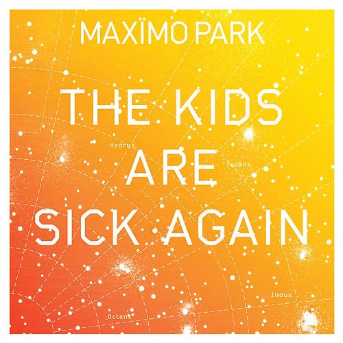 The Kids Are Sick Again by Maximo Park
