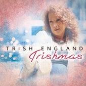 Trishmas by Trish England