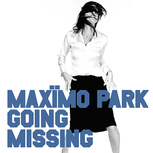 Going Missing by Maximo Park