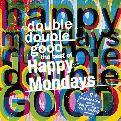 Double Double Good: The Best of The Happy Mondays by Happy Mondays