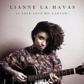 Is Your Love Big Enough? de Lianne La Havas
