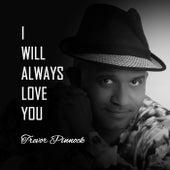 I Will Always Love You de Trevor Pinnock