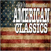 40 Most Beautiful American Classics von Various Artists