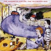 The Wayward Bus / Distant Plastic Trees de The Magnetic Fields