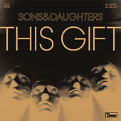 This Gift by Sons & Daughters