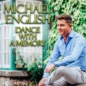 Dance With A Memory by Michael English
