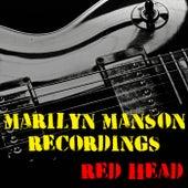 Red Head Marilyn Manson Recordings by Marilyn Manson