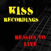 Reason To Live Kiss Recordings by KISS