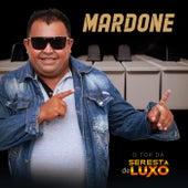 Mardone, O Top Da Seresta De Luxo de Mardone