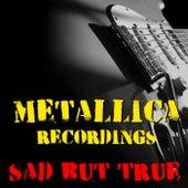 Sad But True Metallica Recordings fra Metallica