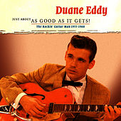 The Rockin' Guitar Man 1957 - 1960: Just About As Good As It Gets von Duane Eddy