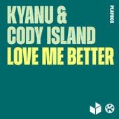 Love Me Better von Kyanu