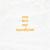 You Are My Sunshine by JJ Heller