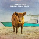 Drunk On A Boat by Jake Owen