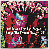Bad Music For Bad People - Songs The Cramps Taught Us by Various Artists