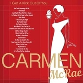 I Get a Kick out of You by Carmen McRae