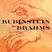 Rubinstein Plays Brahms by Arthur Rubinstein