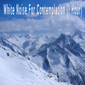 White Noise For Contemplation (1 Hour) by Color Noise Therapy