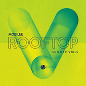 Mobilee Rooftop Summer Vol. 5 by Various Artists