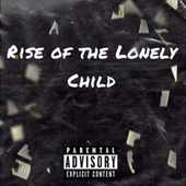 Rise Of The Lonely Child by Lulmikeee