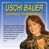 Romantisch - Fröhlich - Fetzig by Uschi Bauer