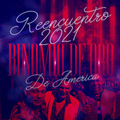 Reencuentro 2021 (En Vivo) von Binomio de Oro de America