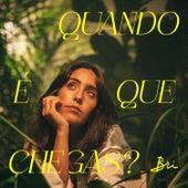 Quando É Que Chegas? by Bri