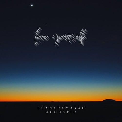 Love Yourself (Acoustic) de Luana Camarah
