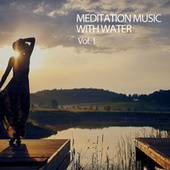 Meditation Music With Water Vol. 1 by Meditation Music