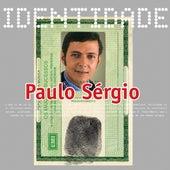 Identidade - Paulo Sergio de Paulo Sergio
