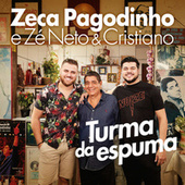 Turma Da Espuma by Zeca Pagodinho