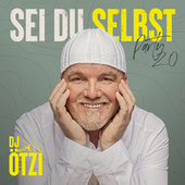 Sei du selbst - Party 2.0 von DJ Ötzi
