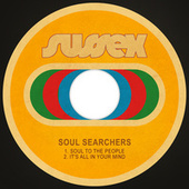 Soul to the People / It's All in Your Mind by Soul Searchers