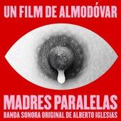 Madres Paralelas (Banda Sonora Original) by Alberto Iglesias