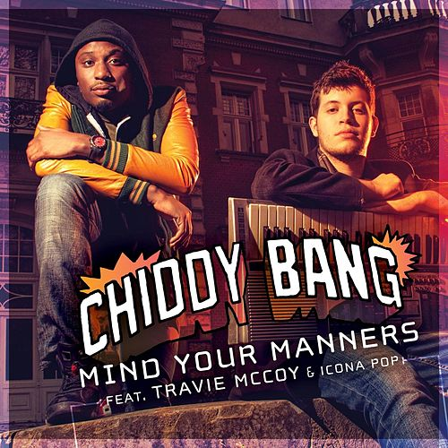 Mind Your Manners (feat. Travie McCoy & Icona Pop) [Clean] by Chiddy Bang