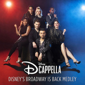 Disney's Broadway Is Back Medley by Dcappella