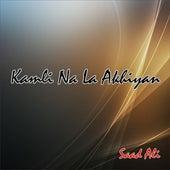 Kamli Na La Akhiyan by Saad Ali