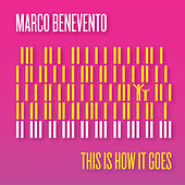 This Is How It Goes by Marco Benevento
