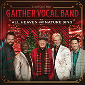 All Heaven And Nature Sing by Gaither Vocal Band