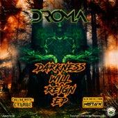 Darkness will reign von Droma