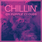 Chilling On Purple Clouds, Vol. 4 by Various Artists