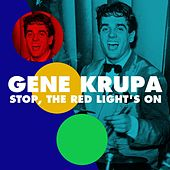 Stop, The Red Light's On de Gene Krupa