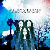 Television Of Saints von Rocky Votolato